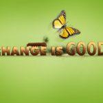 La Meraviglia della Vita è proprio il Cambiamento.