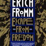 Fuga dalla Libertà – Erich Fromm
