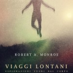 VIAGGI LONTANI Robert A. Monroe (viaggi astrali)