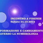 31.10.2015 – INCONTRO A FIRENZE: L'ARMONIA UNIVERSALE E'… IL CAMBIAMENTO!