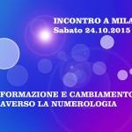 24.10.2015 – INCONTRO A MILANO: L'ARMONIA UNIVERSALE E'… IL CAMBIAMENTO!