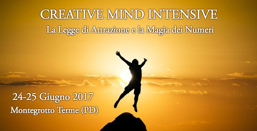 Creative Mind Intensive – La legge di Attrazione e la Magia dei Numeri – 24/25 Giugno 2017 Montegrotto Terme PD